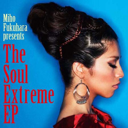 福原美穂 The Soul Extreme EP