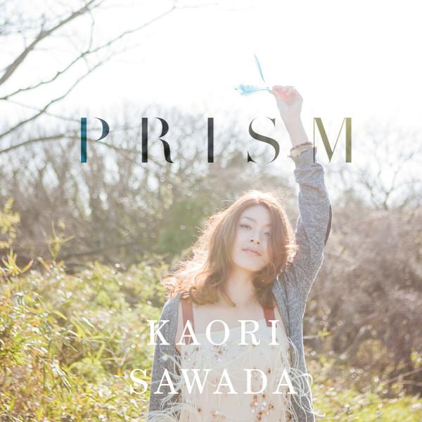 澤田かおり / PRISM